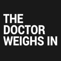 The Doctor Weighs In